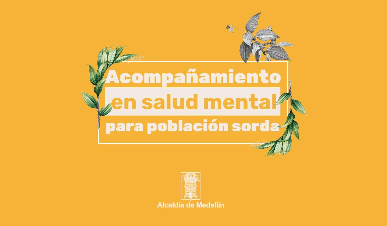 Acompañamiento en salud mental para la población sorda que vive en Medellín
