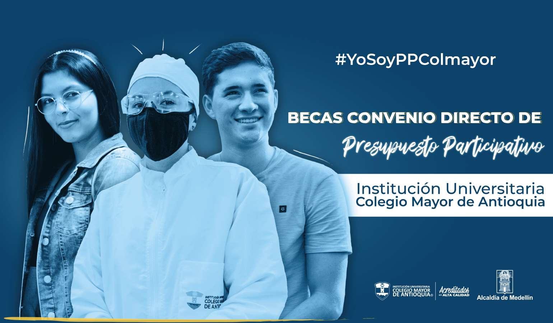 Accede a una de las 721 becas completas para estudiar en la Institución Universitaria Colegio Mayor de Antioquia, a través del Presupuesto Participativo