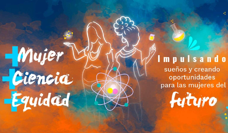 Participa de +Mujer +Ciencia +Equidad