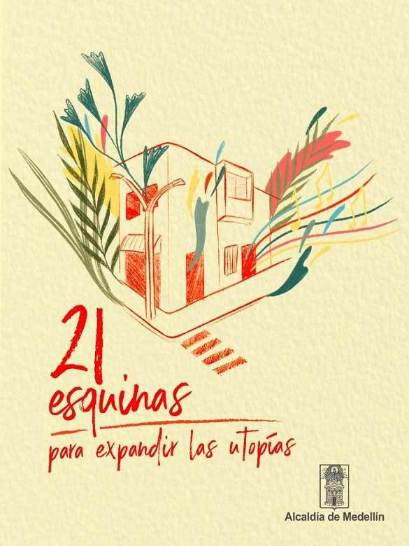 ¡Párchate en las 21 esquinas que hemos preparado con lo mejor del talento artístico y cultural de las juventudes de Medellín!