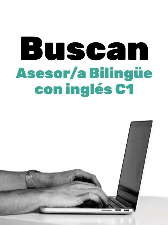 ¿Buscas empleo? Postúlate a esta vacante de Asesor/a Bilingüe Inglés C1