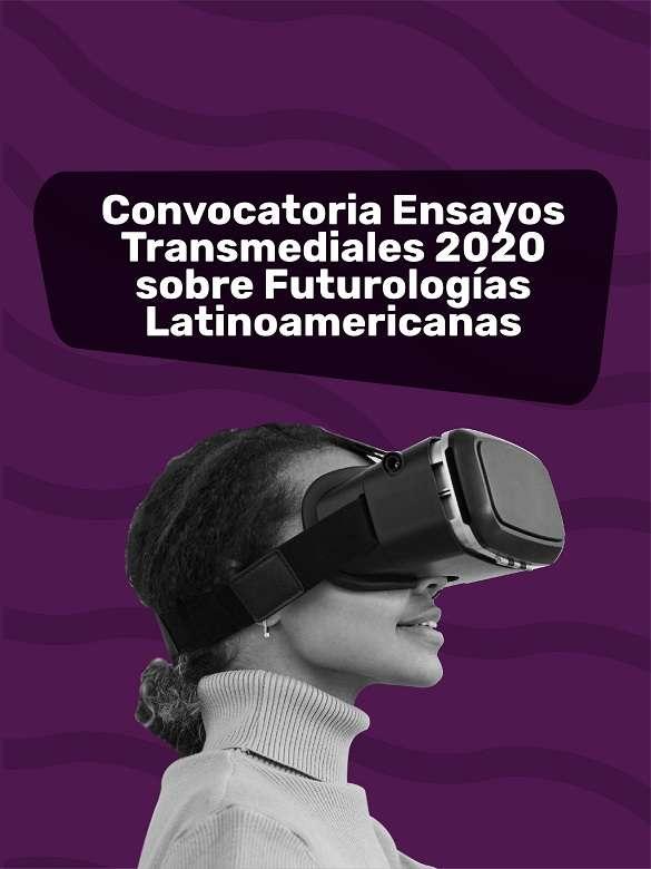 Participa en la convocatoria 'Ensayos Transmediales 2020' con tus reflexiones sobre futuro y tecnología