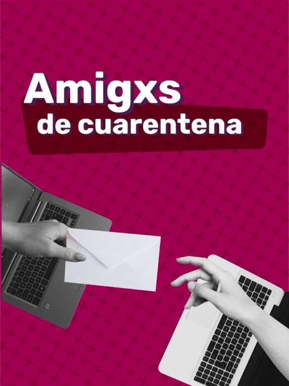 Participa en el experimento social: Amigxs de cuarentena