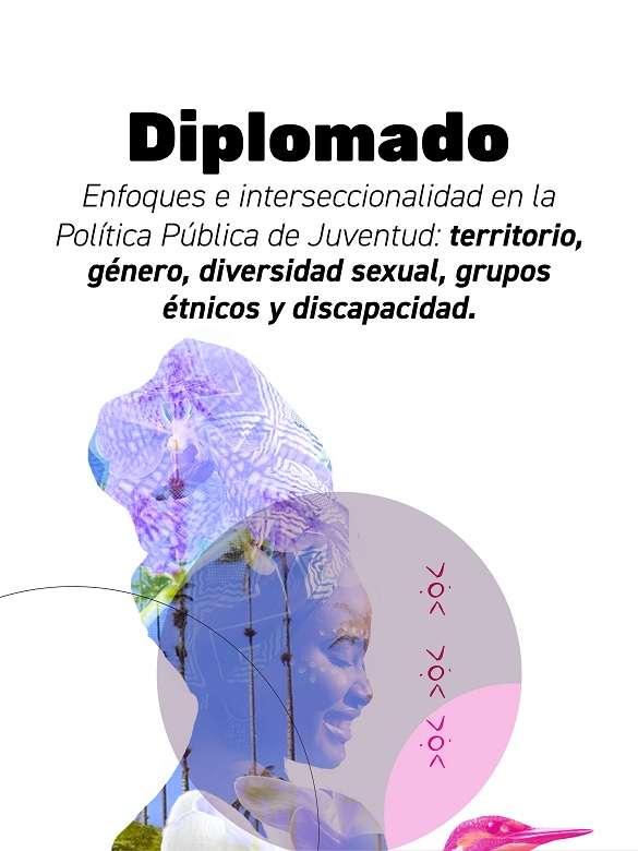 Inscríbete en el Diplomado en Enfoques e interseccionalidad en la Política Pública de Juventud