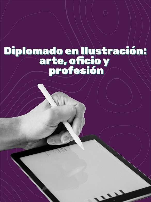 Postúlate y participa en el Diplomado en Ilustración: Arte, oficio y profesión