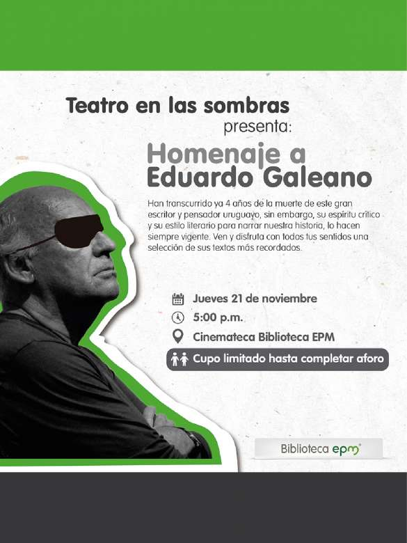 No te pierdas el homenaje sobre las tablas a Eduardo Galeano