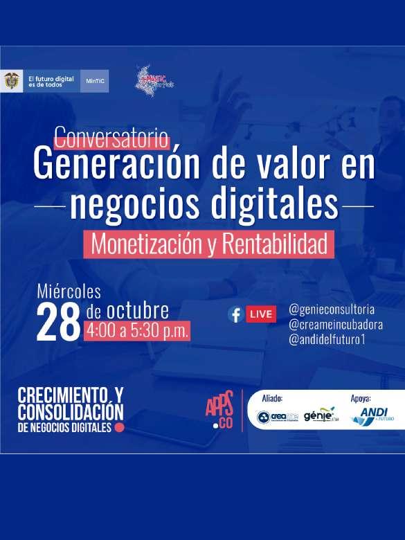 Participa en el conversatorio: Generación de valor en negocios digitales