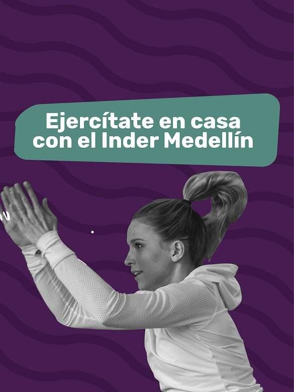 Ejercítate en casa con el Inder Medellín
