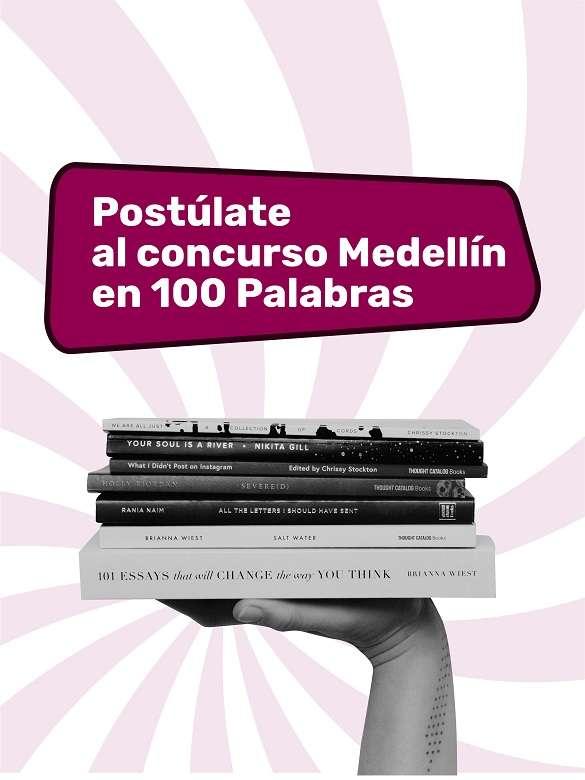 Participa en la edición 2020 del concurso #MedellínEn100Palabras
