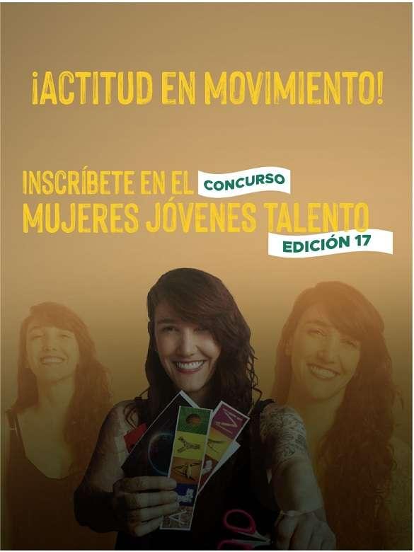 Participa en la edición 17 del Concurso Mujeres Jóvenes Talento ¡Actitud en movimiento!