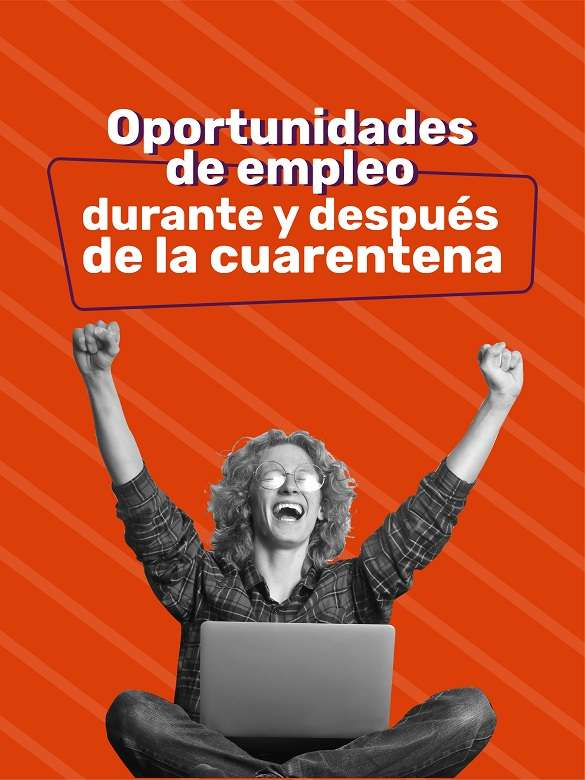 Súmate a las oportunidades de empleo durante y después de la cuarentena