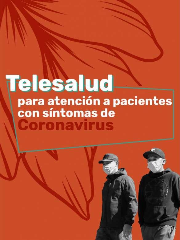 La Telesalud al servicio de las personas que presenten síntomas relacionados con el Coronavirus