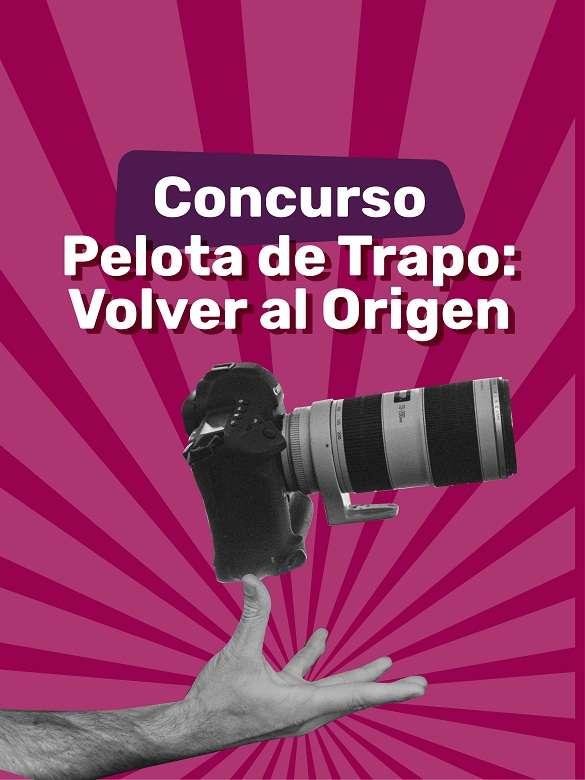Participa en el concurso 'Pelota de Trapo' y cuenta tu relato de un origen a través de fotografías