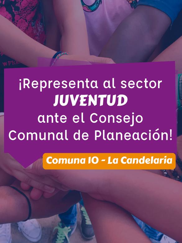 ¡Representa a la juventud de la comuna 10 - La Candelaria ante el Consejo Comunal de Planeación!