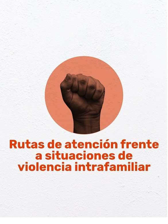 Conoce las rutas de atención para prevenir y atender la violencia intrafamiliar durante la cuarentena