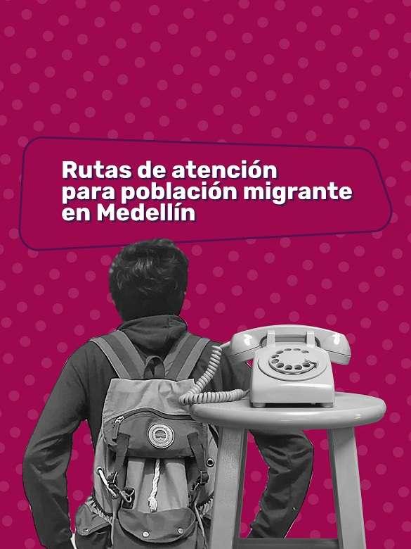 Conoce y activa las rutas de atención para la población migrante en esta cuarentena