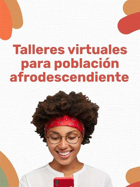 Conéctate a los 14 talleres virtuales para fortalecer la identidad y el empoderamiento de la población afrodescendiente de Medellín