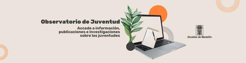 Observatorio de Juventud - Accede a información, publicaciones e investigaciones sobre las juventudes