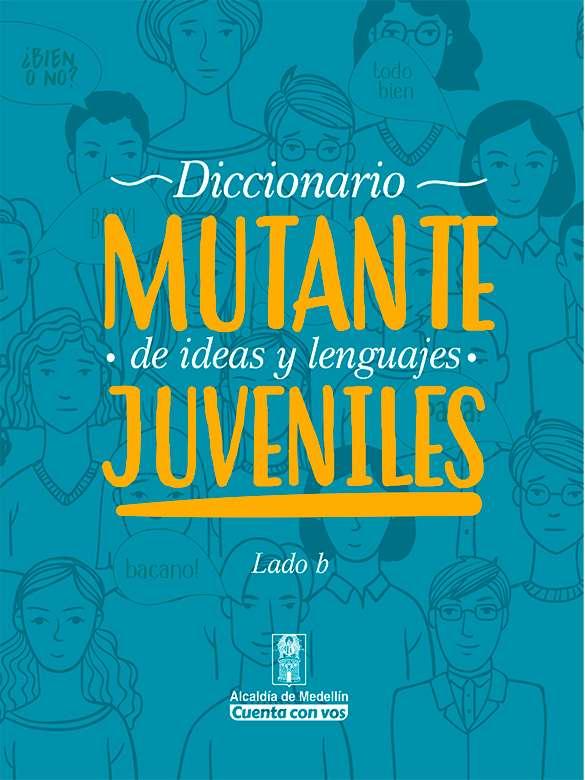 Diccionario Mutante de lenguajes e ideas juveniles- LADO B