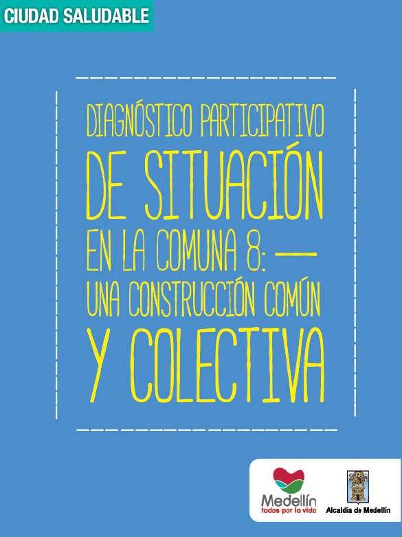 Diagnóstico participativo de situación en la comuna 8: una construcción común y colectiva