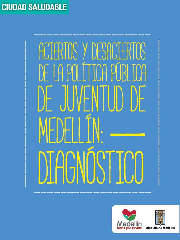 Aciertos y desaciertos de la política pública de juventud de Medellín: diagnóstico