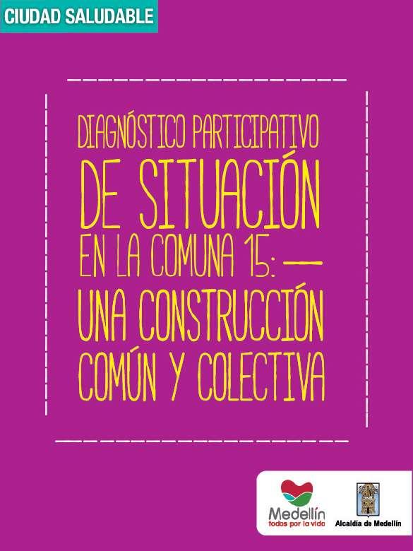 Diagnóstico participativo de situación en la comuna 15: una construcción común y colectiva