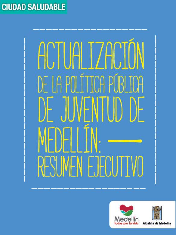 Actualización de la política pública de juventud de Medellín: resumen ejecutivo