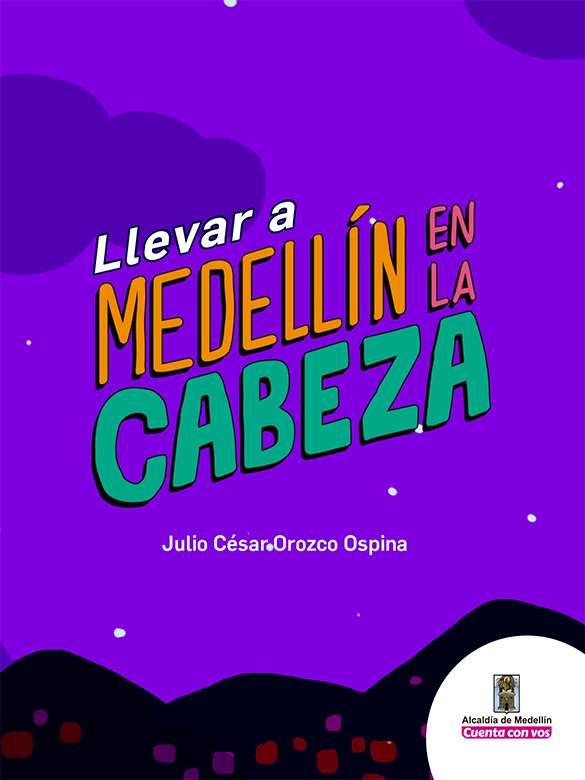 Llevar a Medellín en la cabeza