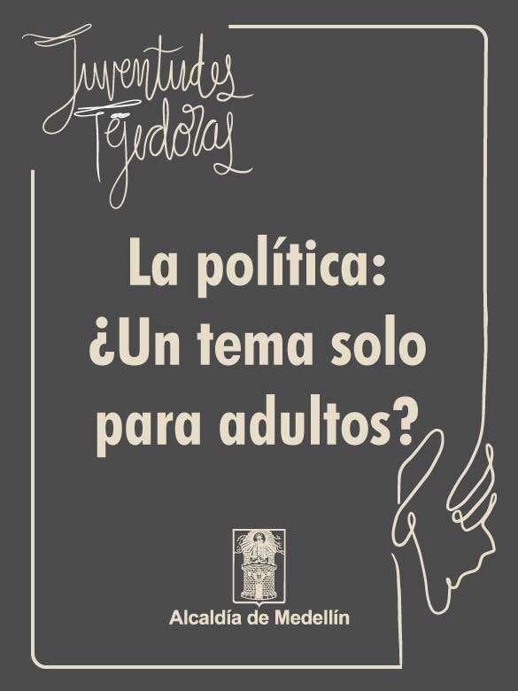 La política: ¿Un tema solo para adultos?